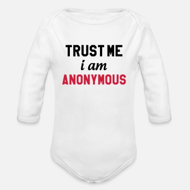 Anonymous Trust me I am Anonymous - Body bébé bio manches longues