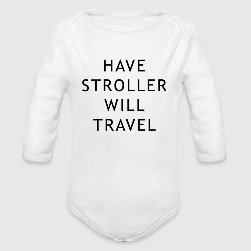 Have stroller will travel - Organic Longsleeve Baby Bodysuit