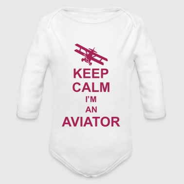 keep_calm_im_an_aviator_g1 - Body bébé bio manches longues