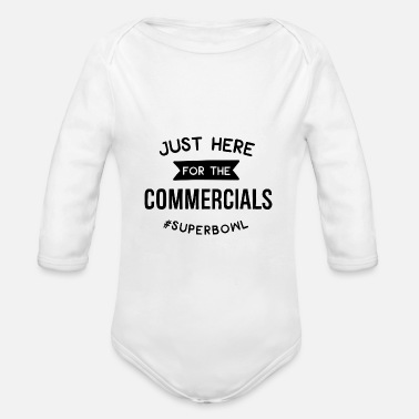 Commercial Just Here For The Commercial - Organic Long-Sleeved Baby Bodysuit