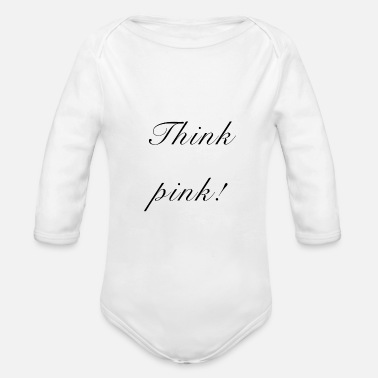Think Pink Think pink - Organic Long-Sleeved Baby Bodysuit