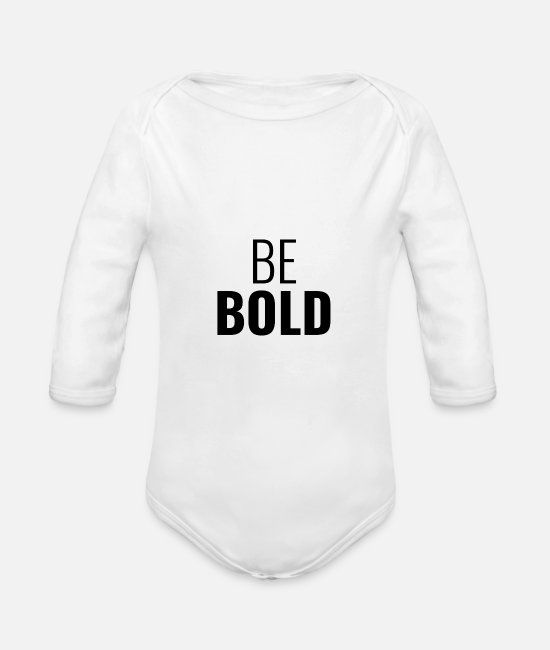 Birthday Baby Clothes - Be Bold - Organic Long-Sleeved Baby Bodysuit white