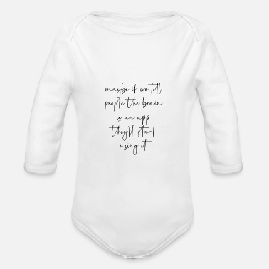 Lustige Sprüche Maybe if we tell people... - Baby Bio Langarmbody