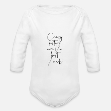 Crazy Crazy sisters are the best aunts - Baby Bio Langarmbody