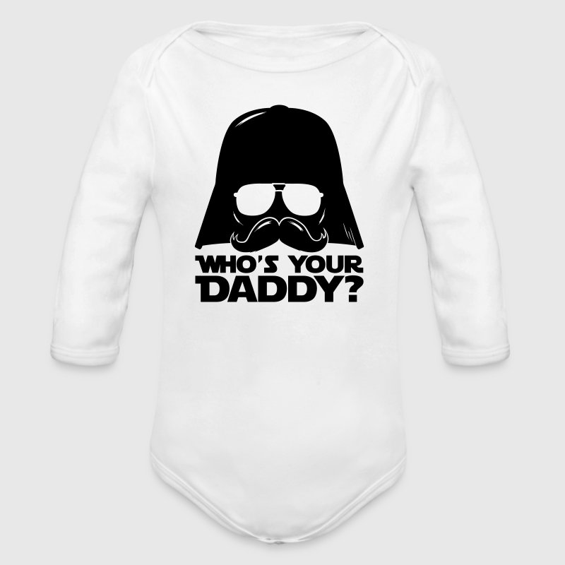 Coole Lustige Who's your daddy sprüche - Baby Bio-Langarm-Body