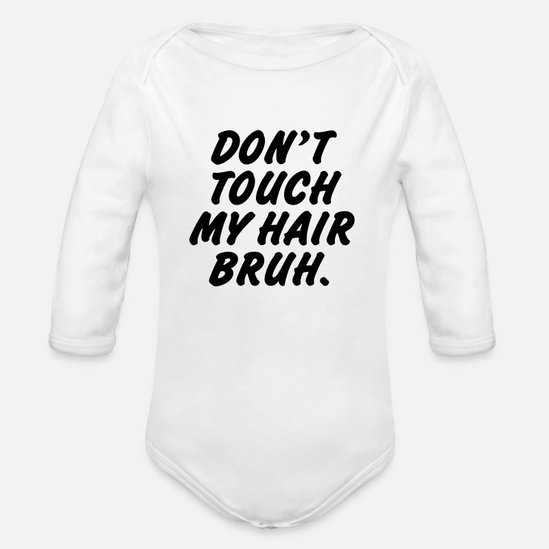 Afro Hair Baby Clothing - Don't touch my hair bruh - Organic Long-Sleeved Baby Bodysuit white