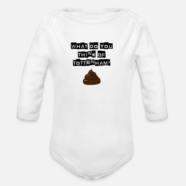 Arsenal - What do you think of Tottenham? T-shirt - Organic Long-Sleeved Baby Bodysuit