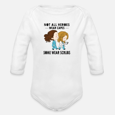 Wear Not all heroes wear capes some wear scrubs - Body ecologico per neonato a manica lunga