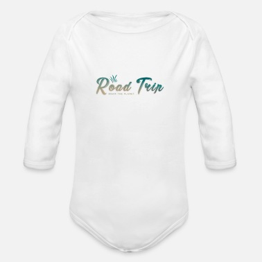 Trip Trip Road trip trip - Organic Long-Sleeved Baby Bodysuit