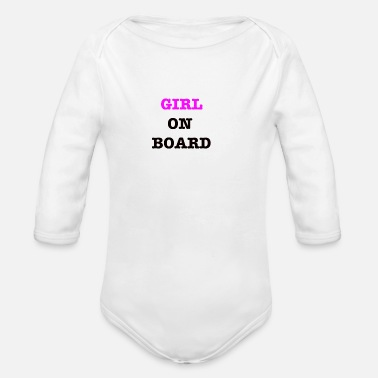 Baby On Board Girl on Board - Baby Bio-Langarm-Body