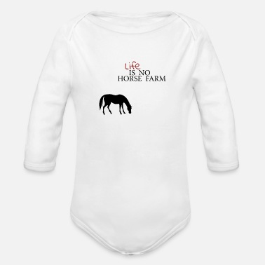 Horse Farm life is no horse farm - Organic Long-Sleeved Baby Bodysuit