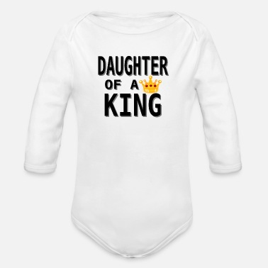 Daughter Daughter of a King, daughter, dad, mom, gifts - Organic Long-Sleeved Baby Bodysuit
