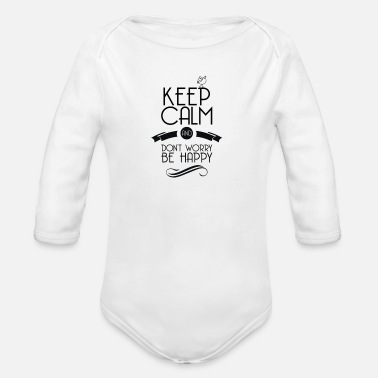 Keep calm and be happy - Baby Bio Langarmbody