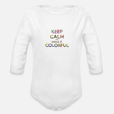Keep calm and make it colorful - Baby Bio Langarmbody