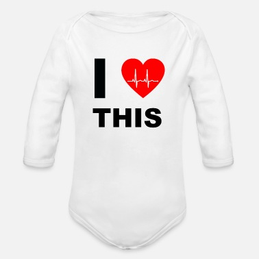 I Love I love this - I love that - Organic Long-Sleeved Baby Bodysuit