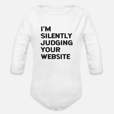 Web Engineer I'm Silently Judging Your Website Web Developer - Organic Long-Sleeved Baby Bodysuit