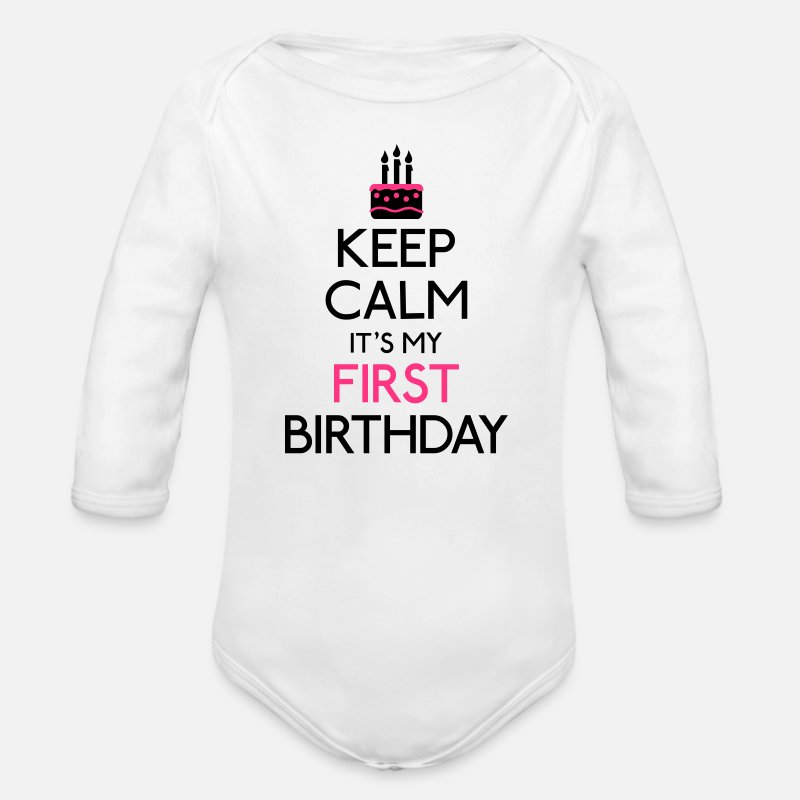 Birthday Baby Clothing - Keep Calm it's my first Birthday - Organic Long-Sleeved Baby Bodysuit white