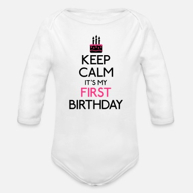 Birthday Keep Calm it's my first Birthday - Organic Long-Sleeved Baby Bodysuit