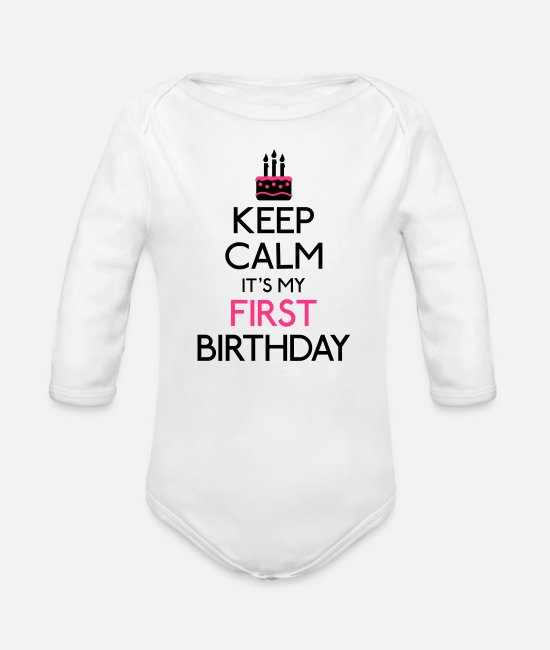 Keep Calm Baby Bodysuits - Keep Calm it's my first Birthday - Organic Long-Sleeved Baby Bodysuit white