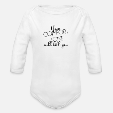 Kill Zone YOUR CONFORT ZONE KILL YOU GIFT IDEA - Organic Long-Sleeved Baby Bodysuit