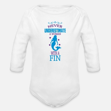 Underestimates Never UNDERESTIMATE NEVER A WOMAN WITH A FIN! - Organic Long-Sleeved Baby Bodysuit