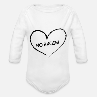 Racism Racism, No Racism - Organic Long-Sleeved Baby Bodysuit