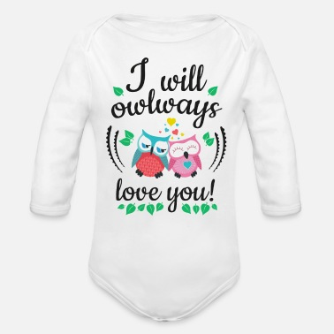 Swag i will owlways love you owls je vais owlways amour vous hiboux - Body bébé bio manches longues