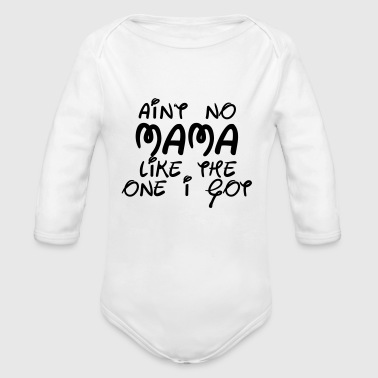Ain't no MAMA like the one I got - Økologisk langermet baby-body