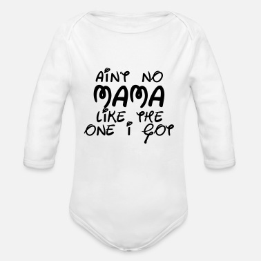 I Love Ain't no MAMA like the one I got - Økologisk langermet baby-body