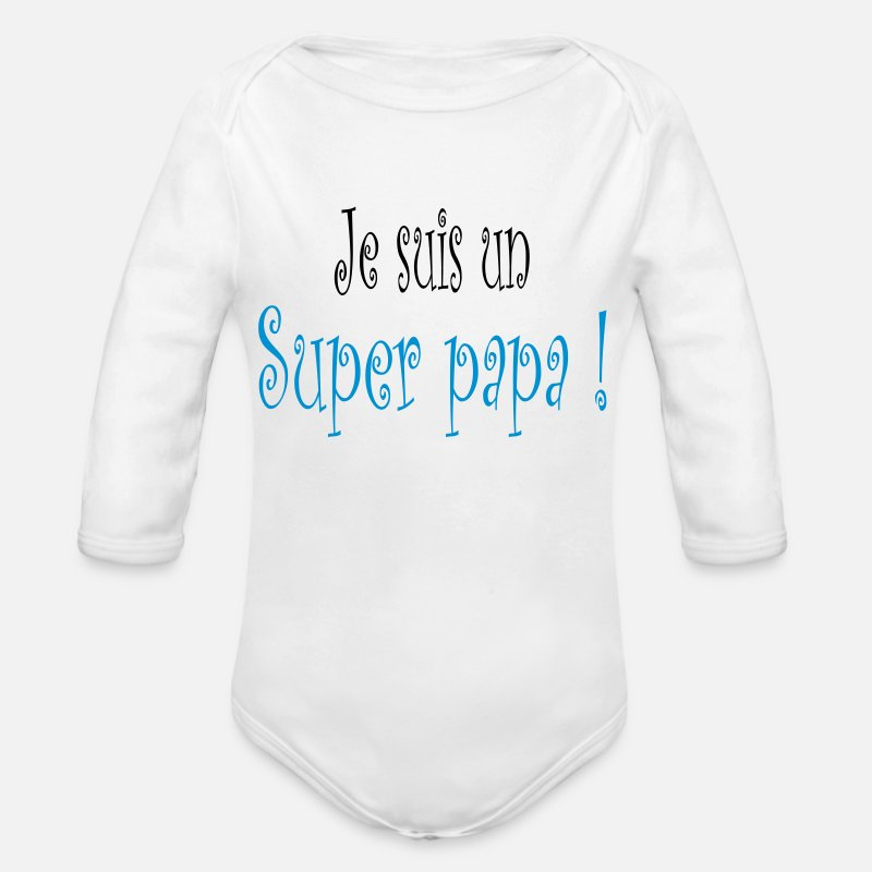 5c7671620d153 Peres Vêtements Bébé - Super Papa - Body Bébé bio manches longues blanc