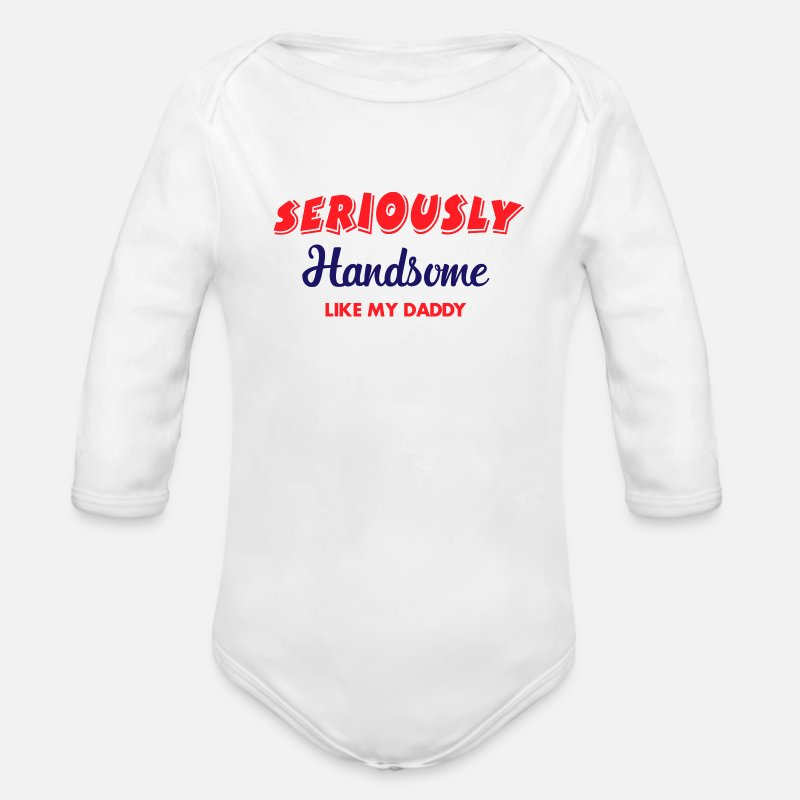 Baby  Babykleding - Seriously Handsome like my daddy - Rompertje met lange mouwen wit