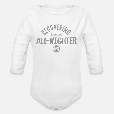 Recovering All Nighter - Organic Long-Sleeved Baby Bodysuit