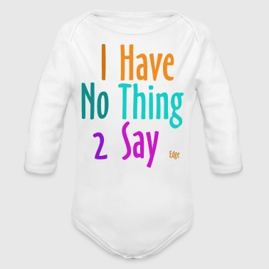 I_have_nothing_to_say - Baby Bio-Langarm-Body