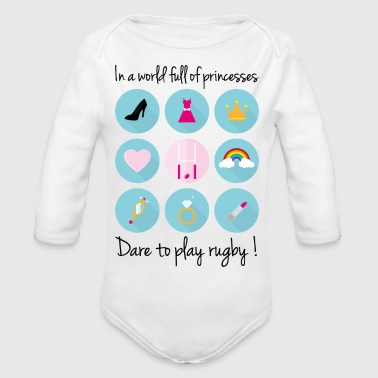 In a world full of princesses-Dare to play rugby ! - Body bébé bio manches longues