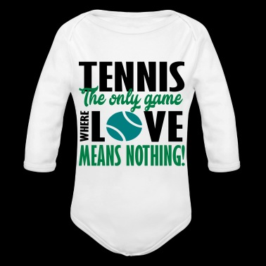 tennis the only game - Organic Longsleeve Baby Bodysuit