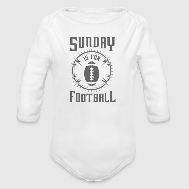 Sunday is for Football - awesome sports fandom - Vauvan pitkähihainen luomu-body