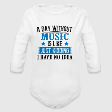 A Day Without Music Just Kidding - Baby Bio-Langarm-Body