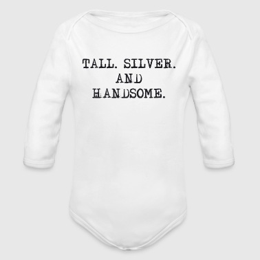 Tall Silver and Handsome - Organic Longsleeve Baby Bodysuit