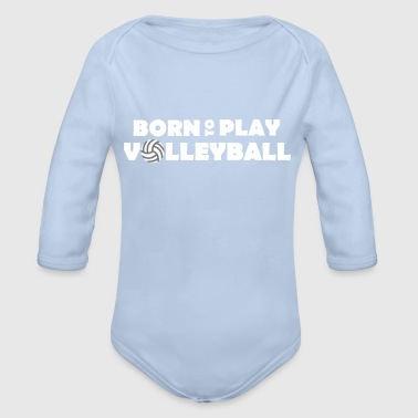 Born to play Volleyball - Baby Bio-Langarm-Body