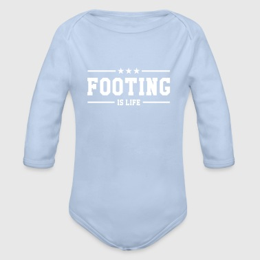 Footing is life ! - Organic Longsleeve Baby Bodysuit