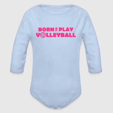 Born to play Volleyball - Body ecologico per neonato a manica lunga
