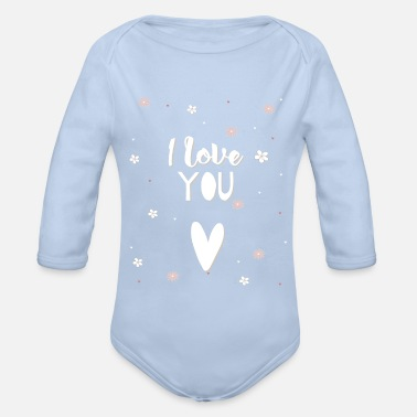 I Love I love you I love you - Organic Long-Sleeved Baby Bodysuit