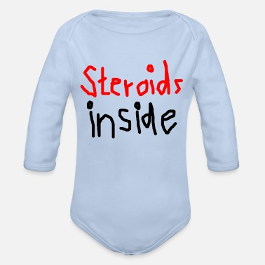 Anabolic Steroids Steroids inside - Organic Long-Sleeved Baby Bodysuit