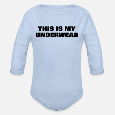 Underwear this is my underwear - Organic Long-Sleeved Baby Bodysuit