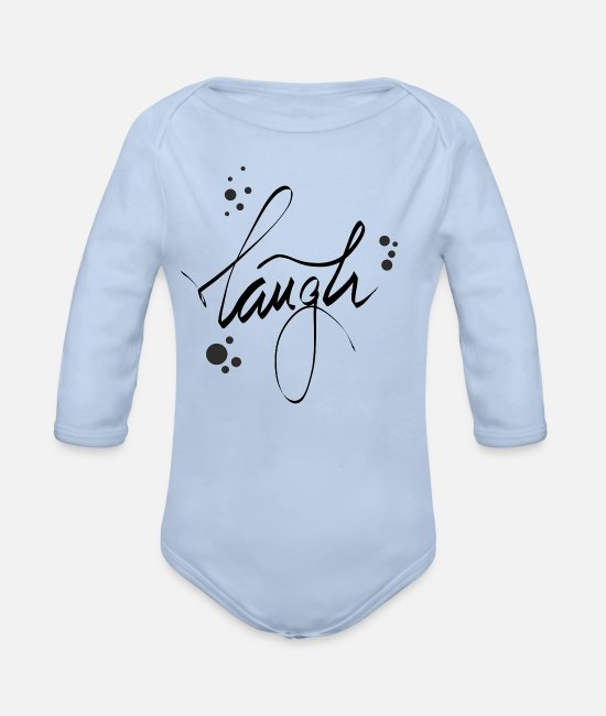 Word Baby Bodysuits - Laugh Saying Scripture Life Motto Lettering Word - Organic Long-Sleeved Baby Bodysuit sky