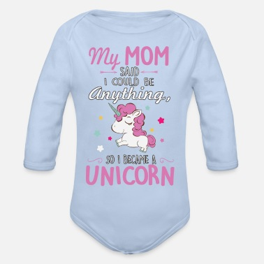 Lustige My mom said I could be a unicorn - Baby Bio-Langarm-Body