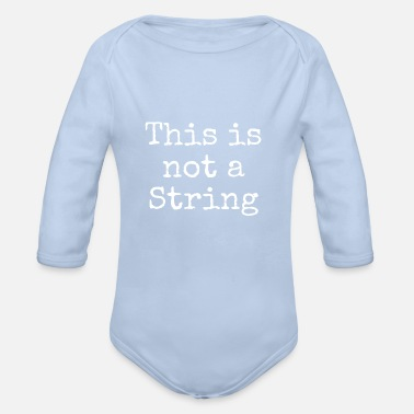 Thong This is not a thong shirt - Organic Long-Sleeved Baby Bodysuit