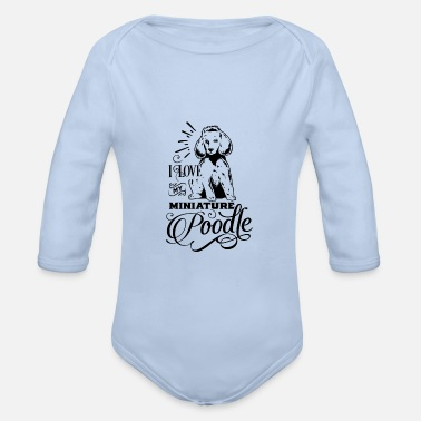 I love my poodle dog pet gift - Organic Long-Sleeved Baby Bodysuit