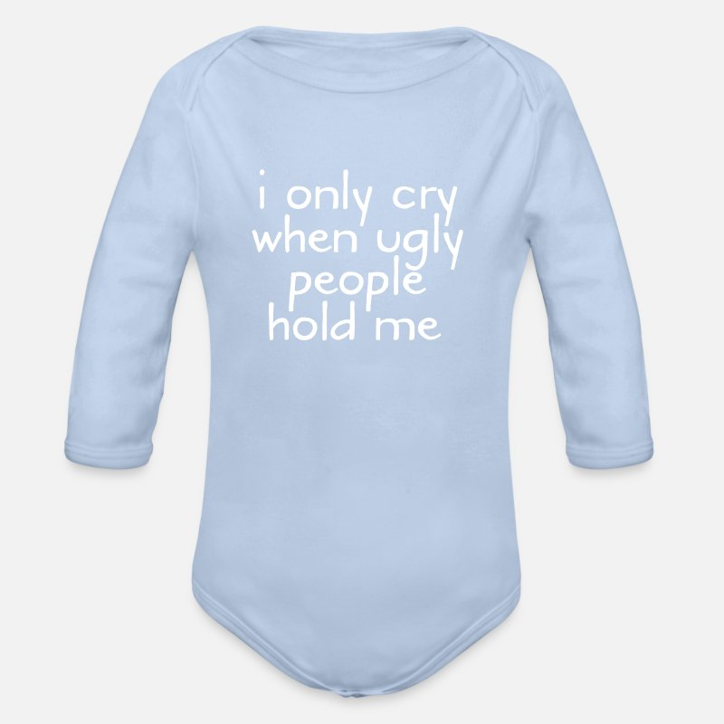 Baby Baby Clothing - I Only Cry When Ugly People Hold Me - Longsleeved-Sleeved Baby Bodysuit sky