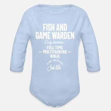 Game Warden Fish Game Warden Profession Occupation Job Gift - Organic Long-Sleeved Baby Bodysuit